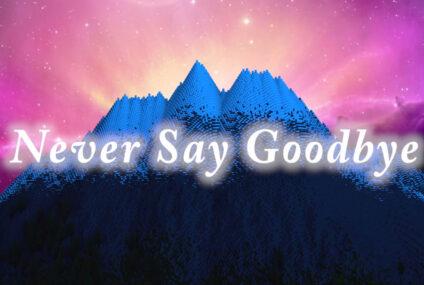 """มิวสิควีดีโอมายคราฟ """"Never Say Goodbye"""""""